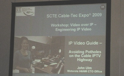Video over IP Engineering IP video Motorola John Ulm SCTE Cable-tec expo